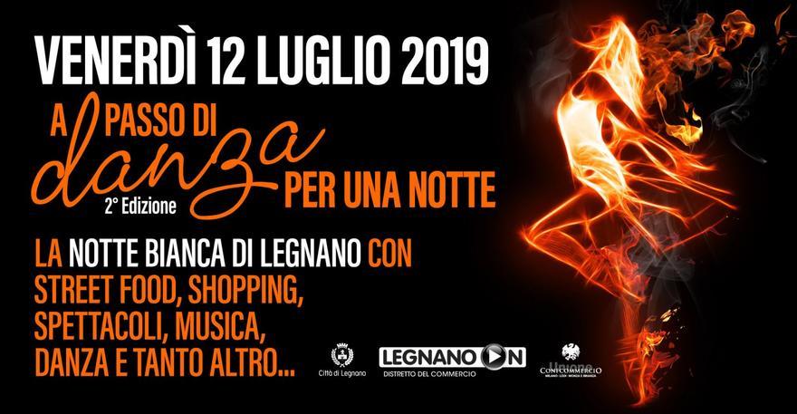 """Venerdi 12 Luglio La Notte bianca a Legnano con """"A PASSO DI DANZA PER UNA NOTTE"""""""