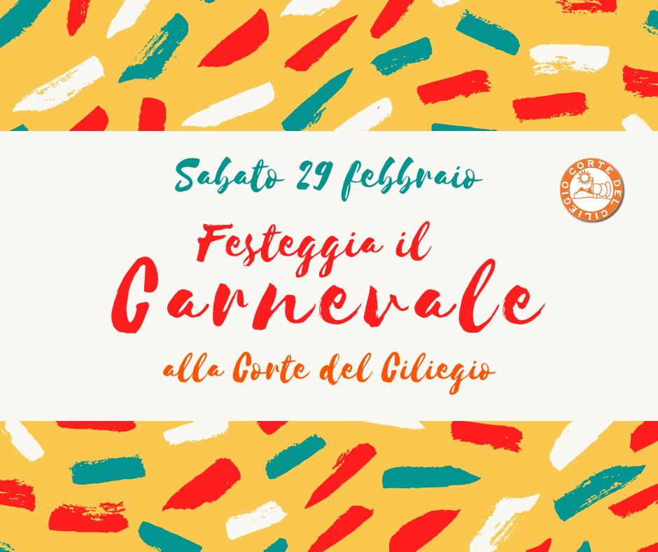Sabato 29 Febbraio – Festeggia il Carnevale alla Corte del Ciliegio!!