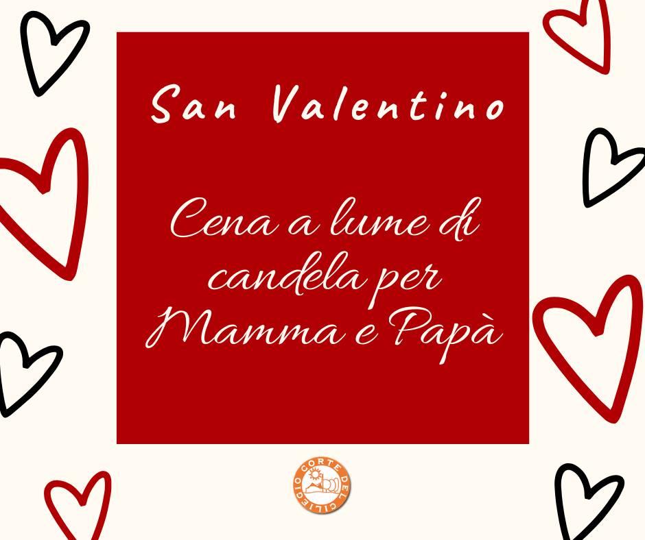 Venerdì 14 Febbraio – San Valentino alla Corte del Ciliegio – Cena a lume di Candela per mamma e papà, cena con divertimento per i bambini!